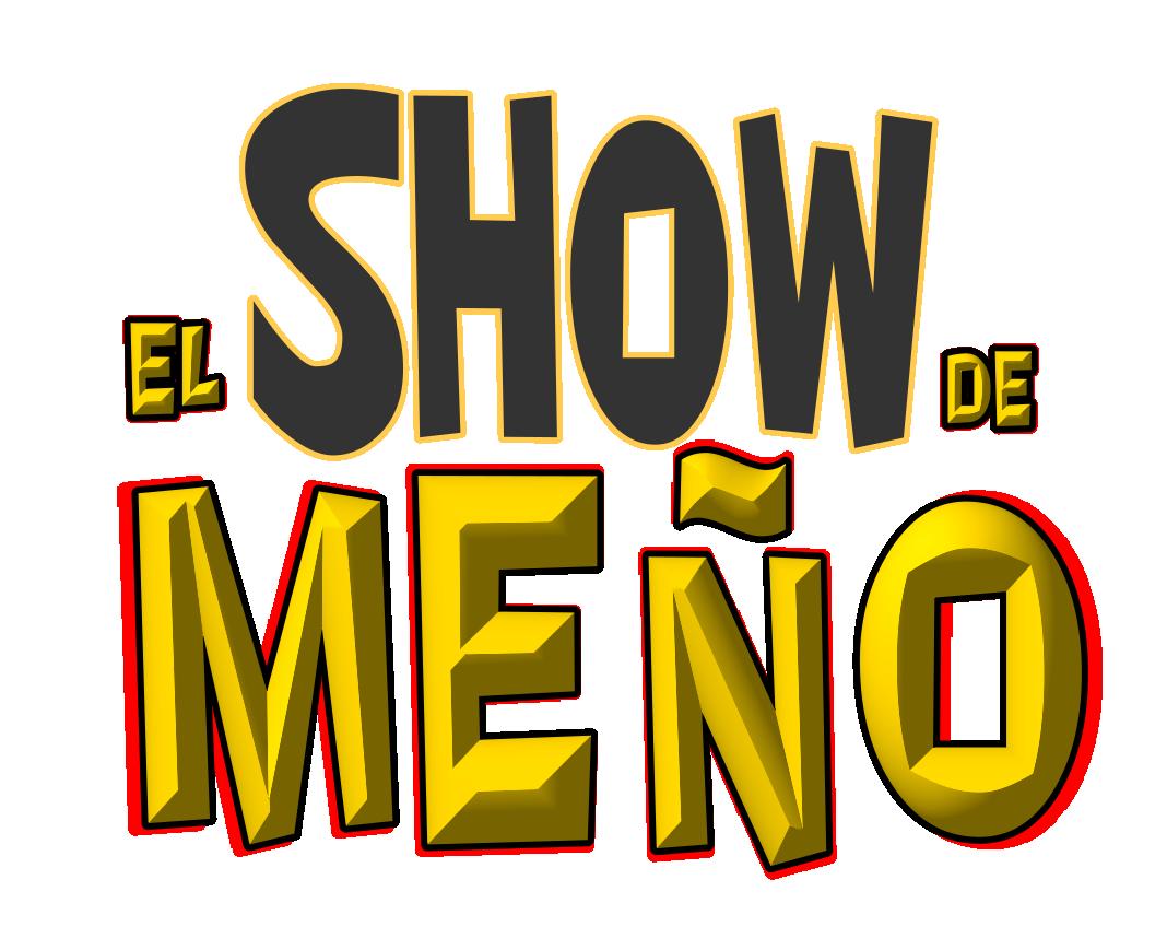El Show De Meño